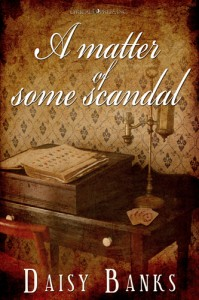 Book cover for A Matter of Some Scandal by Daisy Banks