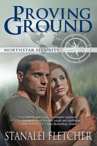 Book cover for Proving Ground by Stanalei Fletcher, book 1 of the Northstar Security series