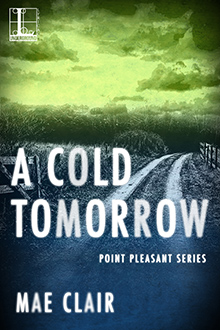 Book cover for A COLD TOMORROW by author, Mae Clair shows a deserted country lane at night beneath a sky of green clouds