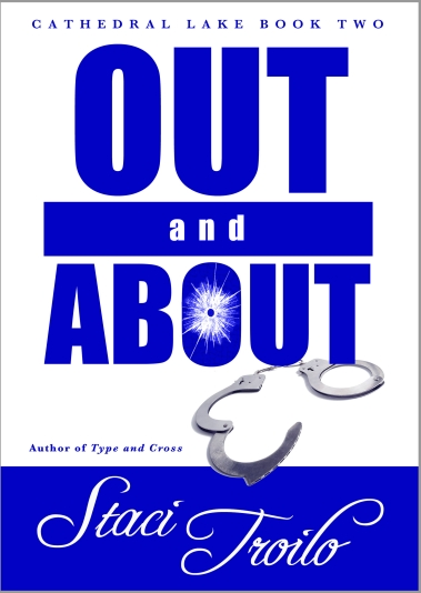 Book cover for Out and About by Staci Troilo with open handcuffs and a bullet blast hole