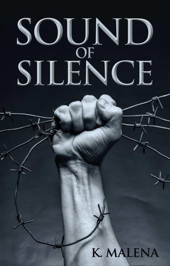 Book cover, Sound of Silence, depicting a first clenched around barbed wire