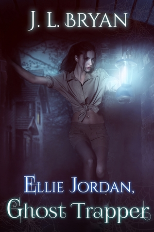 Book cover, Ellie Jordan Ghost Trapper by J.L.Bryan