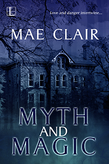 Book cover for Myth and Magic by Mae Clair shows a spooky old stone house at night