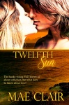 Book cover for TWELTH SUN, a romantic mystery novel by Mae Clair shows young attractive couple kissing and ocean setting