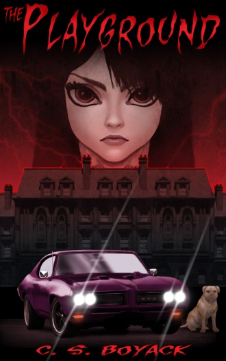 Book cover for THE PLAYGROUND, a novel by C. S. Boyack shows dramatic image of young girl's face over a sinister looking house at night with a car in the foreground