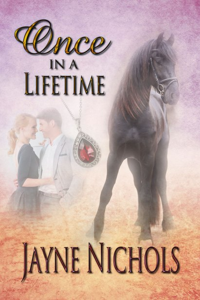 Cover for ONCE IN A LIFETIME, a romance novel by Jayne Nichols, shows horse in foreground, locket, couple embracing in background