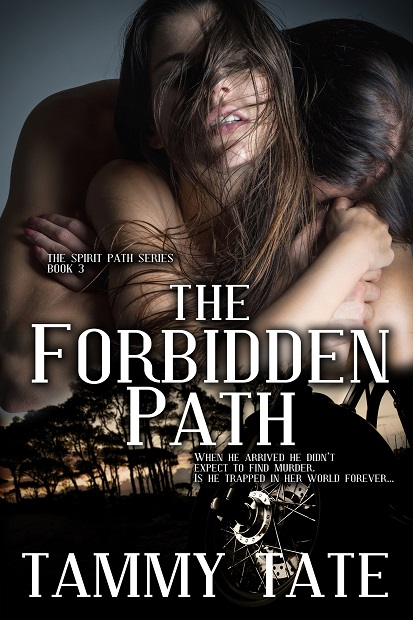 Book cover for The Forbidden Path by author, Tammy Tate shows couple in a passionate embrace with wooded skyline below