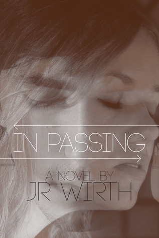 Book cover for In Passing by JR Wirth shows ghostly double image of young man and young woman