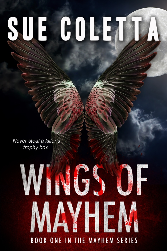 book cover for Wings of Mayhem, a thriller/suspense novel by Sue Coletta shows blood-splattered wings opened as if in flight