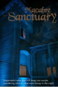 Book cover for Macabre Sanctuary shows a close up of part of a spooky old house at night