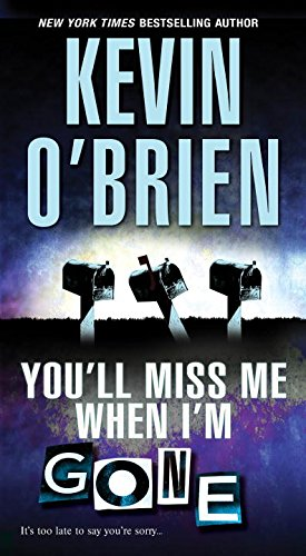 Book cover for You'll Miss Me When I'm Gone by Kevin O'Brien features close up of three old mailboxes on country road at night, middle box leaning to side