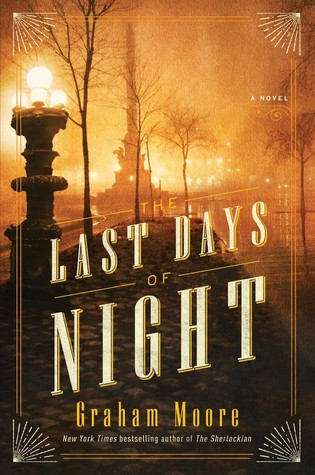 Book cover for the novel The Last Days of Night shows a street with gas lamp in foreground