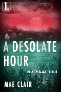 Book cover for A Desolate Hour by Mae Clair shows a small town overlooking a river at night, full moon overhead, cover in wash of green red and black with white lettering