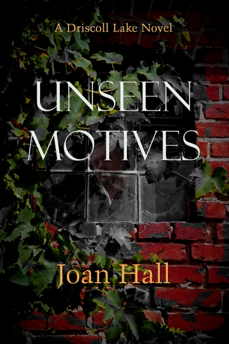 Book cover for Unseen Motives by Joan Hall features close-up of a window surrounded by brick and vines