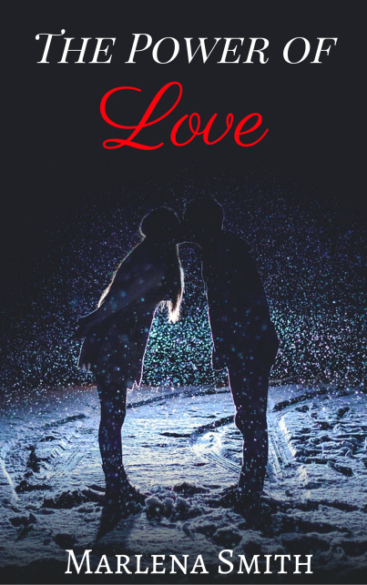 Book cover for The Power of Love by author Marlena Smith shows silhouette of man and woman kissing on a snowy night