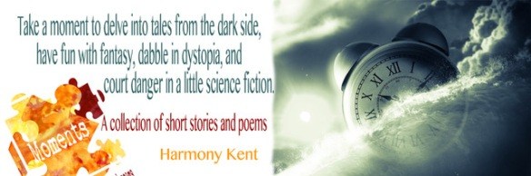 Banner for the book Moments by author, Harmony Kent