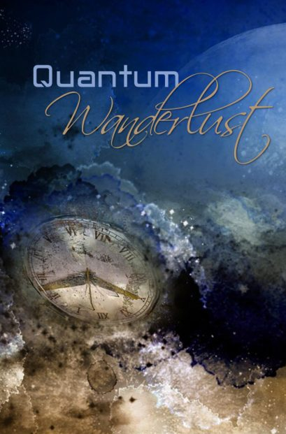 book cover for Qauntum Wanderlust an anthology of short stories about time travel