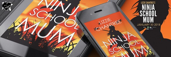 Banner for the book Ninja School Mom by Lizzie Chantree