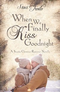 Book cover for When We Finally Kiss Goodnight by Staci Troilo