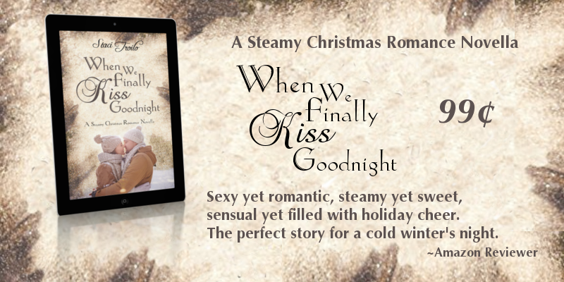 Banner ad for When We Finally Kiss Goodnight by Staci Troilo shows ereader with book cover on parchment style background with text