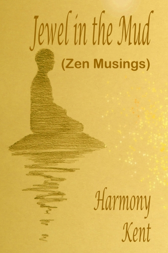 for Jewel in the Mud, a collection of Zen musings by Harmony Kent