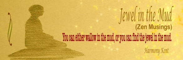 Banner for Jewel in the Mud, a collection of Zen musings by Harmony Kent