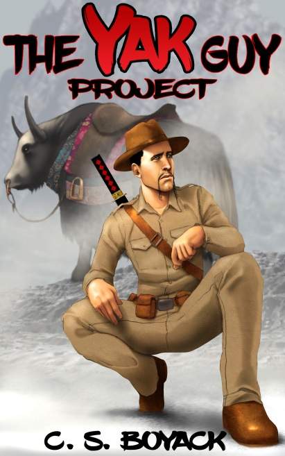 book cover of The Yak Guy Project by C.S. Boyack shows man in khaki hunting outfit with samurai sword strapped to his back and a large yak in the background