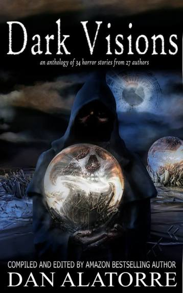 Book cover for Dark Visions, a horror anthology shows cloaked, hooded figure holding a glowing sphere