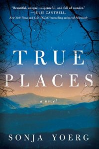 Book cover for True Places by Sonja Yoerg