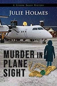 Book cover for Murder in Plane Sight by Julie Holmes
