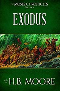 Book cover for the Moses Chronicles: Exodus by H. B. Moorea