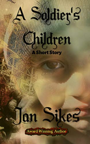 book cover for A Soldier's Children by Jan Sikes shows close up of one side of a young girl's face