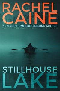 Book cover for Stillhouse Lake by Rachel Caine shows single person in a row boat, oars extended out to each side, at night on foggy ake