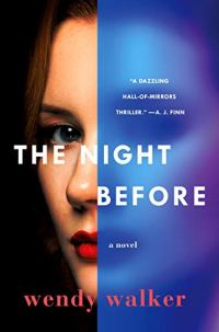 Book cover for The Night Before by Wendy Walker shows close up of woman's face, one half natural, the other half overlaid by murky blue tint