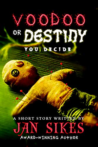 Book cover for Voodoo or Destiny by Jan Sikes shows homemade voodoo doll with button eyes, stuck with pins