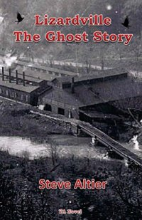 Book cover for Lizardville: the Ghosty Story by Steve Altier shows old factory with smoke pumping from smoke stacks