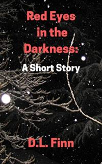 Book cover for Red Eyes in the Darkness bu D.L.Finn shows a wash of black and grays with tree branches