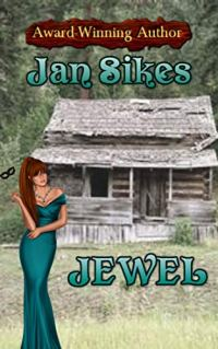 Look cover for Jewel by Jan Sikes shows attractive young woman in evening gown in front of dilapidated old shack
