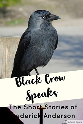 book cover for Black Crow Speaks by Frederick Anderson shows a large black crow with book title beneath