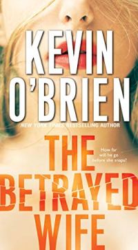 Book cover for The Betrayed Wife by Kevin O'Brien shows the face and neck of a blond-haired woman from the nose down