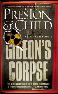 Book cover for Gideon's Corpse by Preston & Child shows title in large lettering overlaying a file with tear, nuclear symbol in background