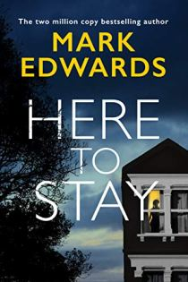 Book cover for Here to Stay by Mark Edwards shows part of house at night, lighted upper window with someone standing in front of window, tree to left of house