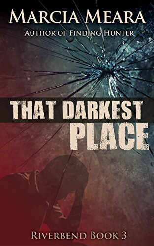 Book cover for Taht Darkest Place by Marcia Meara shows image of man with head bowed in his hand, shattered glass superimposed in background