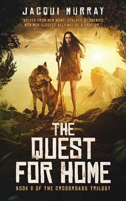 Book cover for The Quest for Home by author, Jacqui Murray, shows prehistoric woman with long dark hair holding spear, wolf by her side