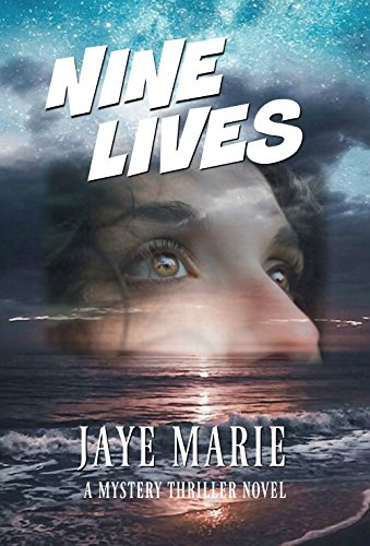 Book cover for Nine Lives by Jaye Marie shows close u of woman's face super imposed over sunset on ocean