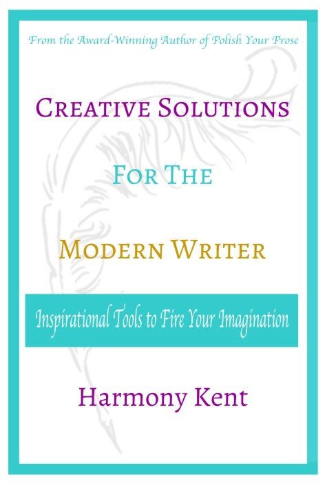 Book cover for Creative Solutions for the Modern Writer by Harmony Kent