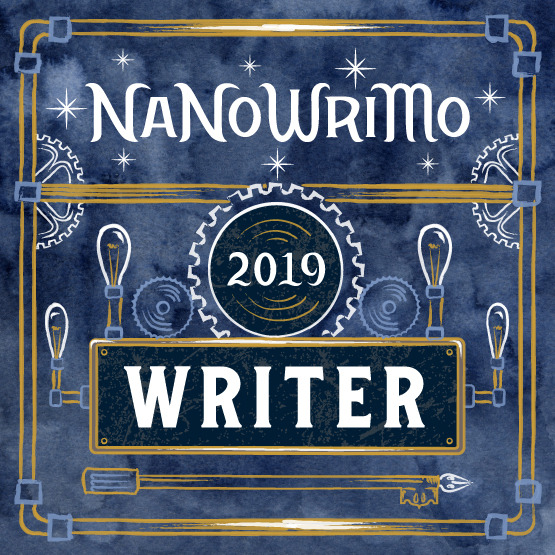 Bad for National Novel Writer's Month, announcing 2019 participation as a writer