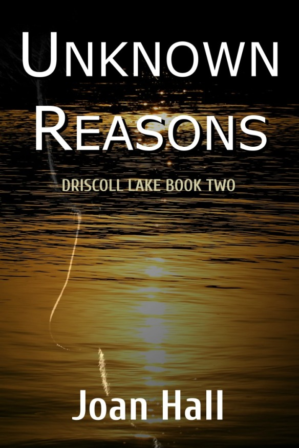 Book cover for Unknown Reasons by Joan Hall shows sun reflected in lake, golden water, ghost profile of man's face superimposed over wanter