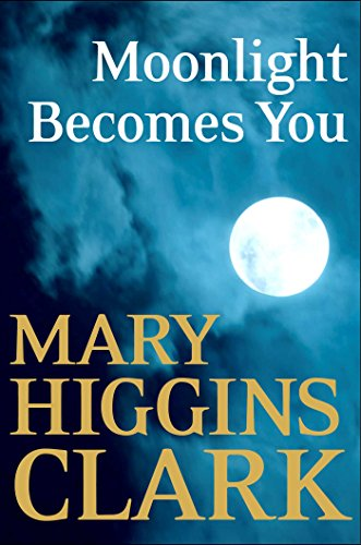 Book cover for Moonlight Becomes you by Mary Higgins Clark shows full white moon on surrounded by clouds on dark sky