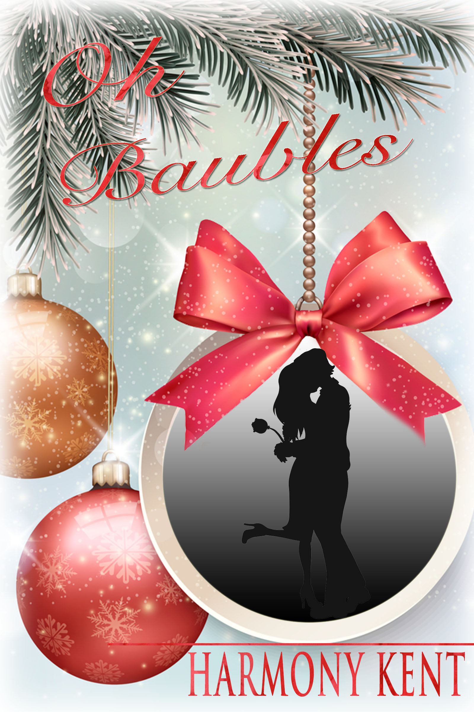 Book cover for Oh, Baubles, a Christmas romance novella by Harmony Kent shows Christmas bulbs with silhouette of embracing couple in a large bulb topped by a red bow